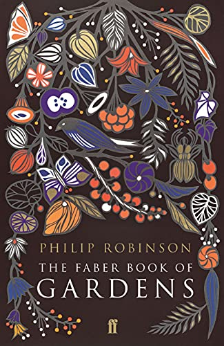 The Faber Book of Gardens By Philip Robinson