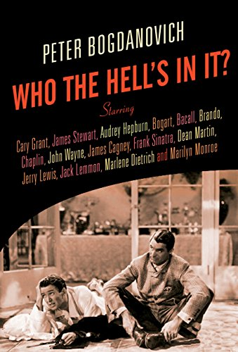 Who the Hell's in It?: Conversations with Legendary Film Stars by Peter Bogdanovich