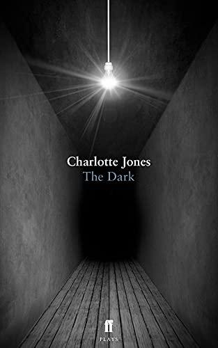The Dark By Charlotte Jones