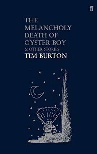 The Melancholy Death of Oyster Boy: And Other Stories by Tim Burton
