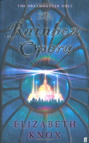 The Rainbow Opera By Elizabeth Knox