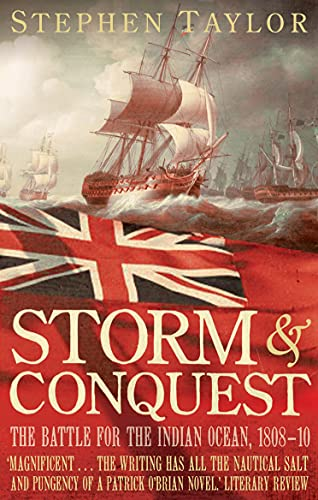 Storm and Conquest: The Battle for the Indian Ocean, 1808-10 by Stephen Taylor