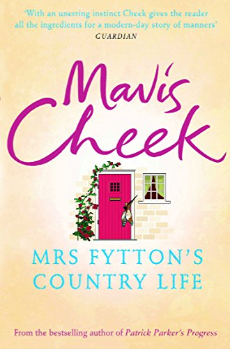 Mrs Fytton's Country Life By Mavis Cheek