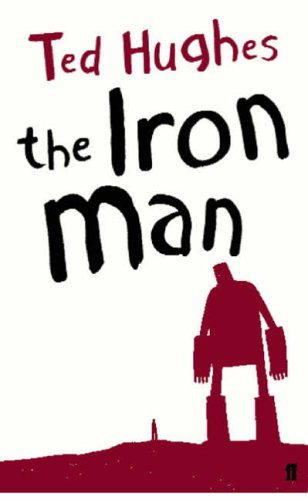The Iron Man: A Children's Story in Five Nights By Ted Hughes