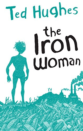 The Iron Woman (Faber Children's Classics) By Ted Hughes