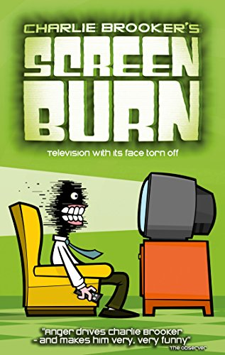 Charlie Brooker's Screen Burn by Charlie Brooker