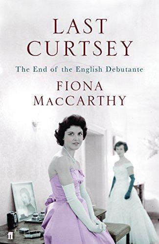 Last Curtsey By Fiona MacCarthy
