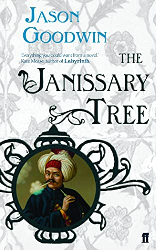 The Janissary Tree (Yashim the Ottoman Detective) By Jason Goodwin