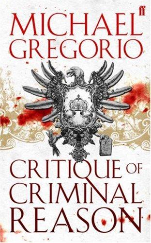 Critique of Criminal Reason By Michael Gregorio