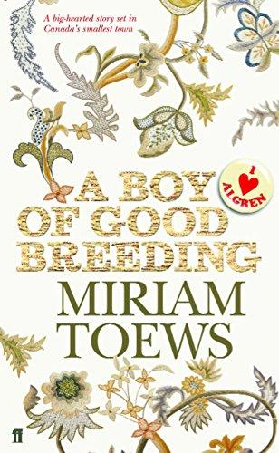 A Boy of Good Breeding By Miriam Toews
