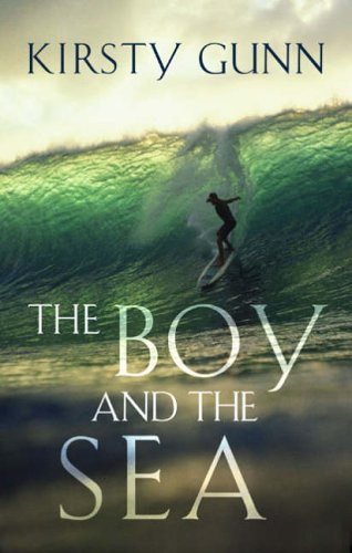 The Boy and the Sea By Kirsty Gunn