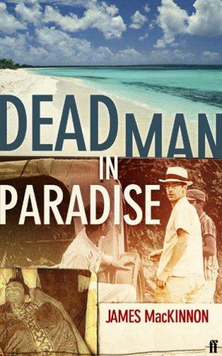 Dead Man in Paradise By J B MacKinnon
