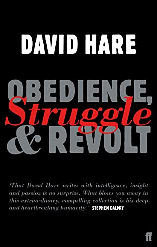 Obedience, Struggle and Revolt By David Hare