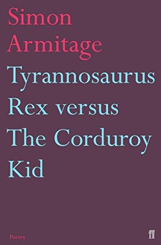 Tyrannosaurus Rex versus the Corduroy Kid By Simon Armitage