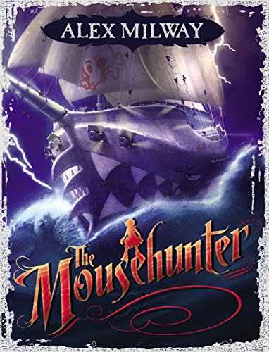 The Mousehunter (Mousehunter Trilogy) by Alex Milway