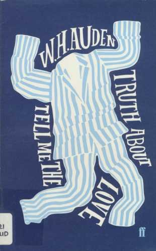 Tell Me the Truth About Love (Faber Classics) By W. H. Auden
