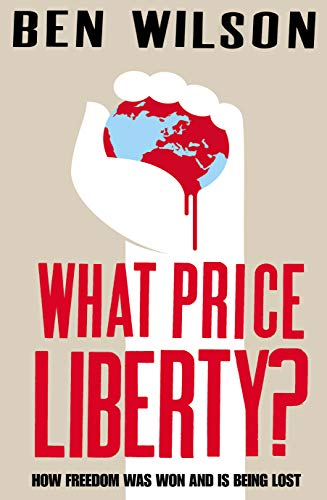 What Price Liberty? By Ben Wilson