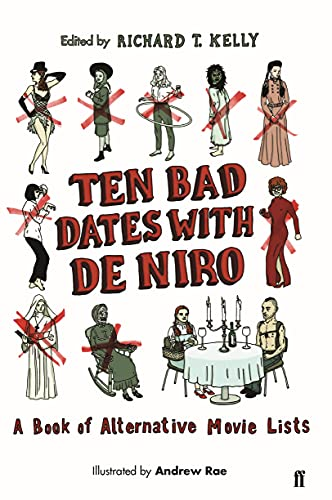 Ten Bad Dates with De Niro By Edited by Richard T. Kelly, II
