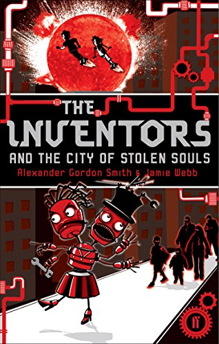 Inventors and the City of Stolen Souls By Alexander Gordon Smith