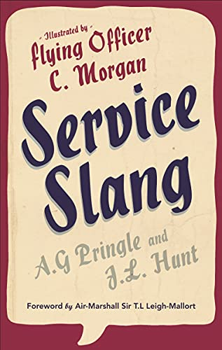 Service Slang By J. L. Hunt (Flying Officer)