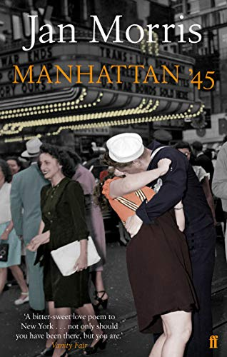 Manhattan '45 By Jan Morris