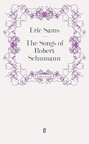 The Songs of Robert Schumann By Eric Sams