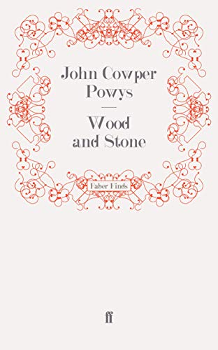 Wood and Stone By John Cowper Powys