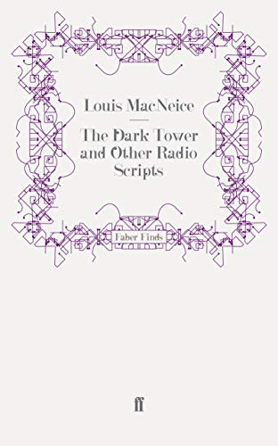 The Dark Tower and Other Radio Scripts By Louis MacNeice
