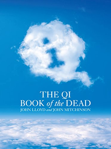 QI: The Book of the Dead: A Quite Interesting Book by John Mitchinson