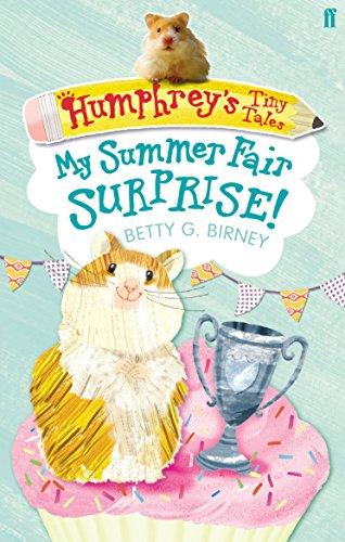 Humphrey's Tiny Tales : My Summer Fair Surprise!: Bk. 2 by Betty G. Birney