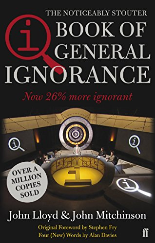 QI: The Book of General Ignorance - The Noticeably Stouter Edition By John Mitchinson