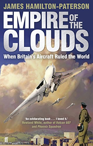Empire of the Clouds: When Britain's Aircraft Ruled the World by James Hamilton-Paterson