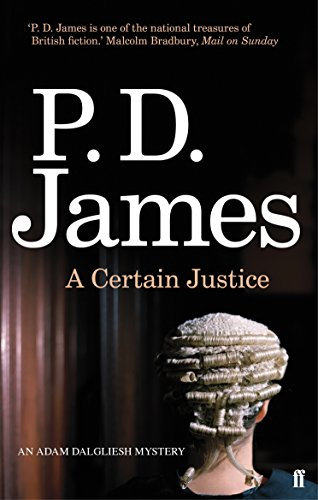 A Certain Justice (Inspector Adam Dalgliesh Mystery) By P. D. James