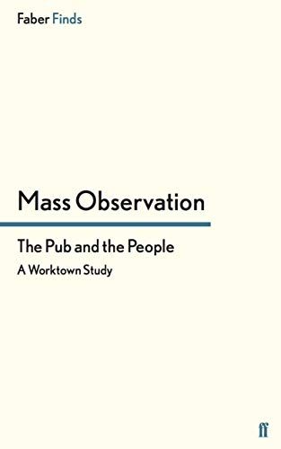 The Pub and the People By Mass Observation