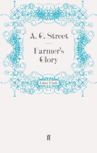 Farmer's Glory By A. G. Street