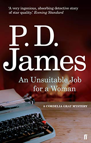 An Unsuitable Job for a Woman (Cordelia Gray Mystery) By P. D. James
