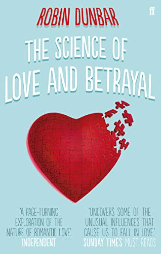 The Science of Love and Betrayal By Professor Robin Dunbar