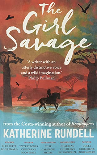 The Girl Savage By Katherine Rundell