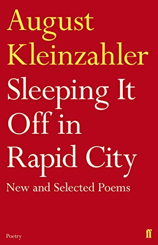 Sleeping It Off in Rapid City By August Kleinzahler