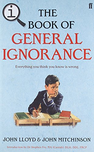 QI: The Book of General Ignorance - The Noticeably Stouter Edition (Q1) By John Mitchinson