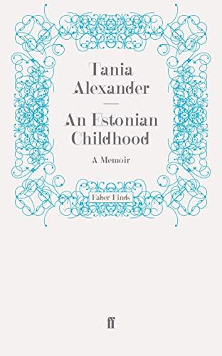 An Estonian Childhood By Tania Alexander