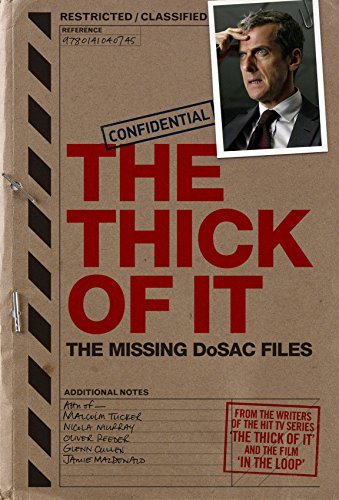 The Thick of It: The Missing DoSAC Files By Armando Iannucci
