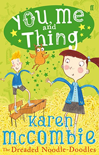 You, Me and Thing : The Dreaded Noodle-Doodles: Bk. 2 by Karen McCombie