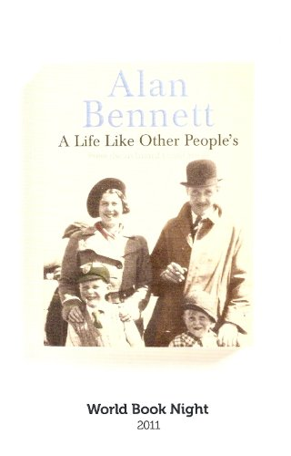 A Life Like Other People's : By Alan   Bennett