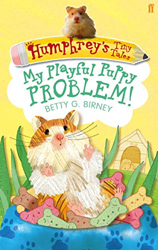 Humphrey's Tiny Tales: My Playful Puppy Problem!: Bk. 6 by Betty G. Birney