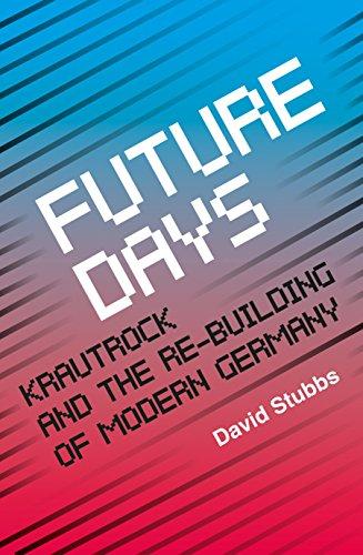 Future Days By David Stubbs (Associate Editor)