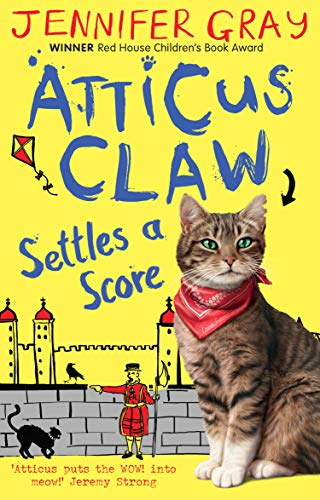 Atticus Claw Settles a Score by Jennifer Gray, (Children's story writer)