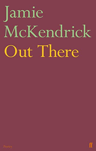 Out There By Jamie McKendrick