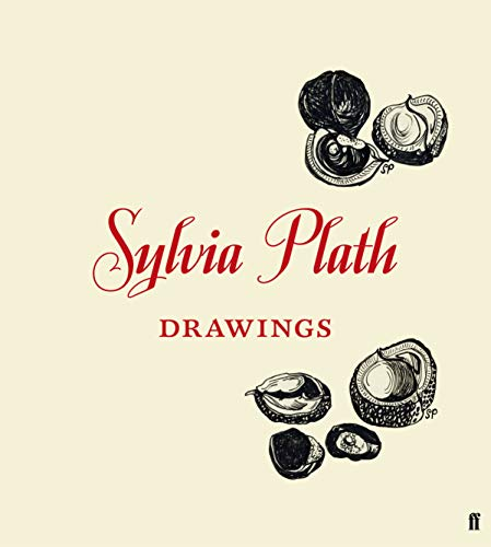 Sylvia Plath: Drawings By Frieda Hughes