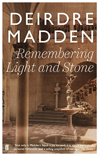 Remembering Light and Stone By Deirdre Madden